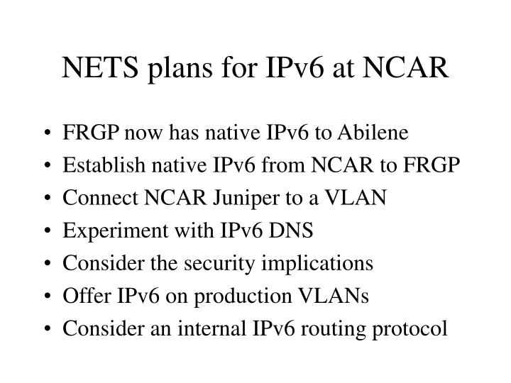 NETS plans for IPv6 at NCAR