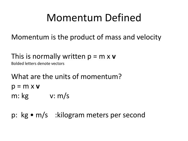 Momentum Defined