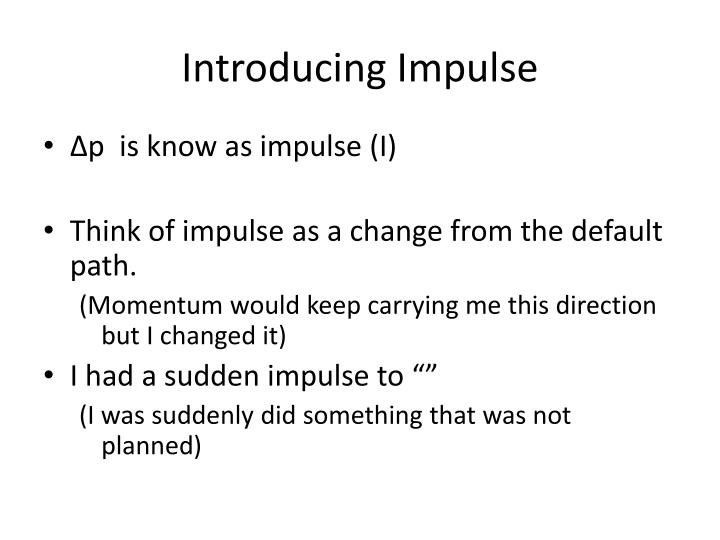 Introducing Impulse