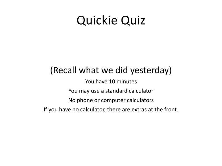 Quickie Quiz