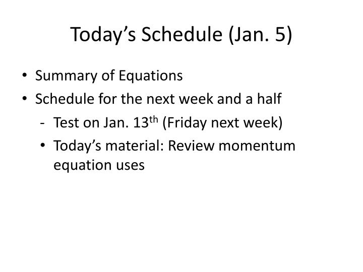 Today's Schedule (Jan. 5)