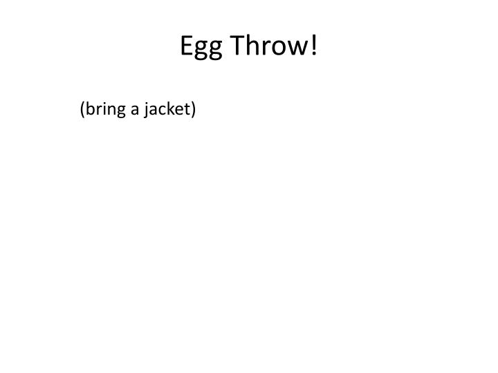 Egg Throw!