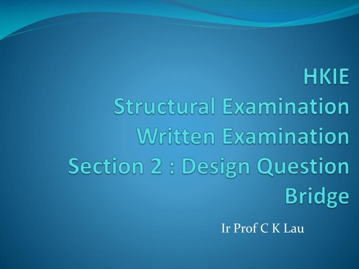 Hkie structural examination written examination section 2 design question bridge