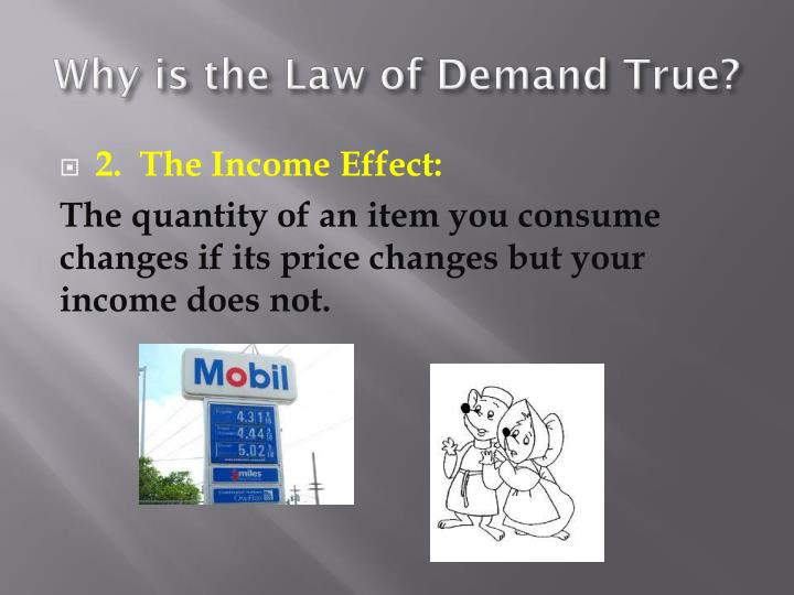 Why is the Law of Demand True?