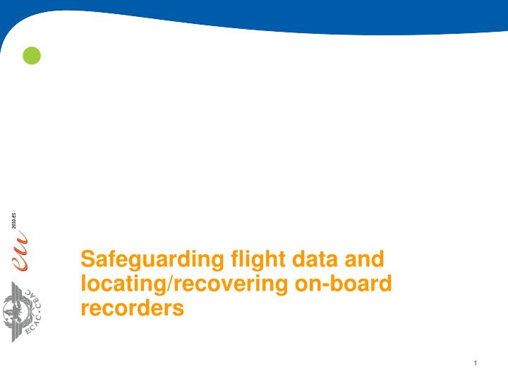 Safeguarding flight data and locating recovering on board recorders