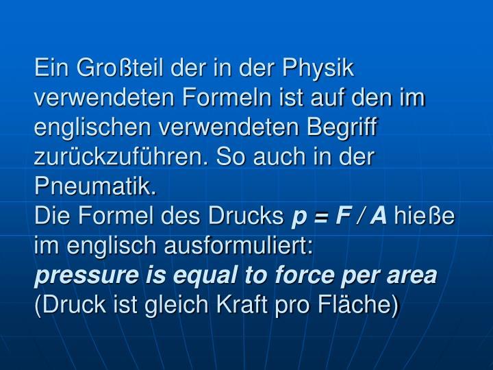 Ein Großteil der in der Physik verwendeten Formeln ist auf den im englischen verwendeten Begriff zurückzuführen. So auch in der Pneumatik.