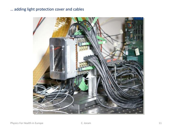 … adding light protection cover and cables