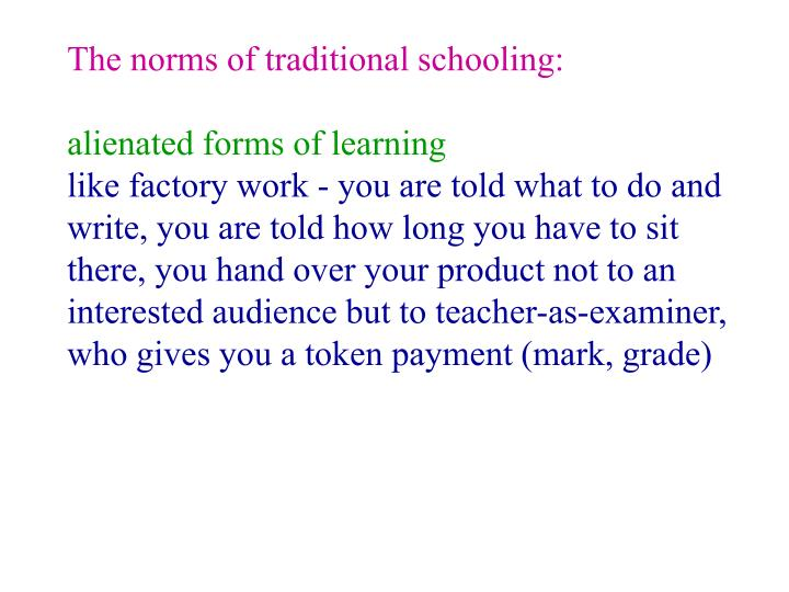 The norms of traditional schooling: