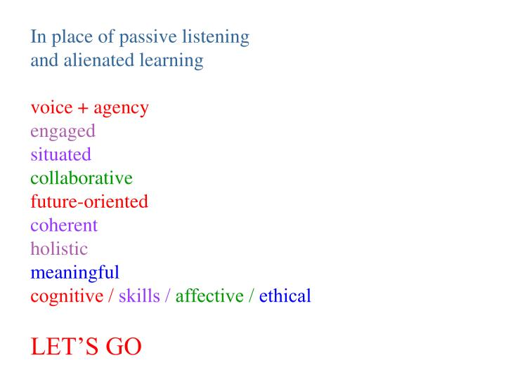 In place of passive listening
