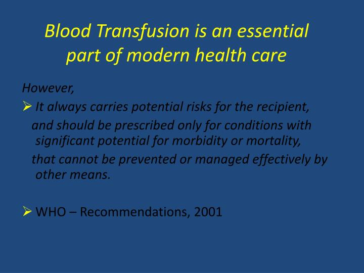 Blood Transfusion is an essential part of modern health care