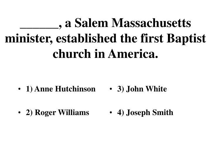 1) Anne Hutchinson