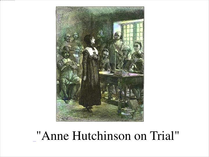 """Anne Hutchinson on Trial"""
