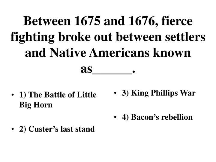 1) The Battle of Little Big Horn