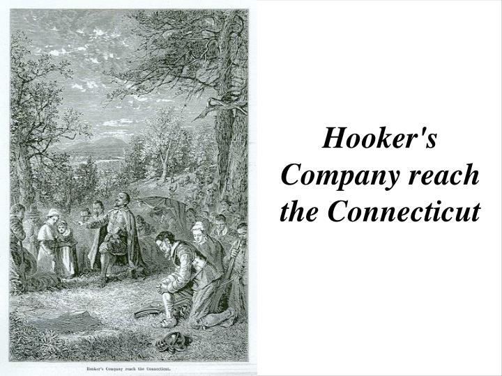 Hooker's Company reach the Connecticut