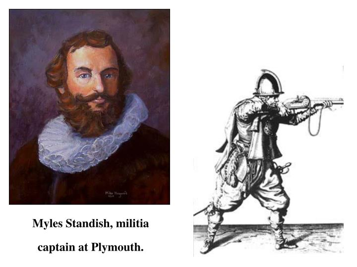 Myles Standish, militia captain at Plymouth.
