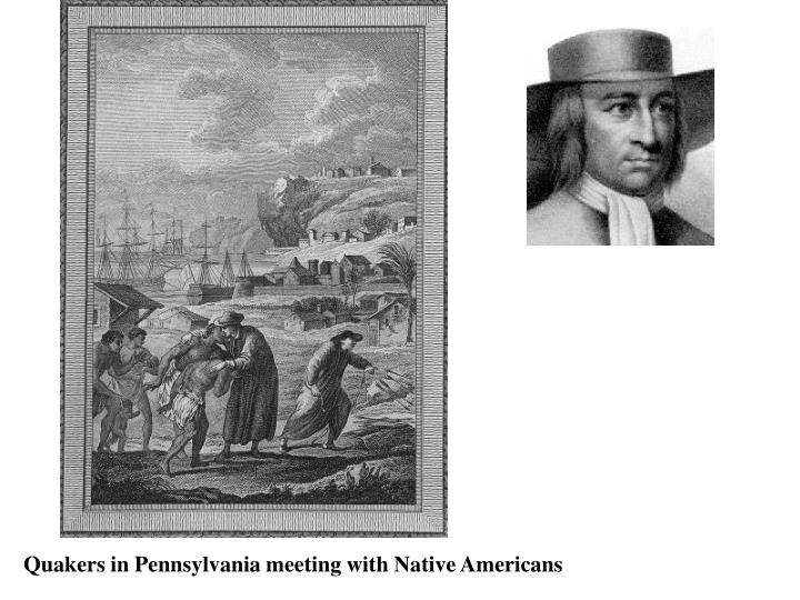 Quakers in Pennsylvania meeting with Native Americans