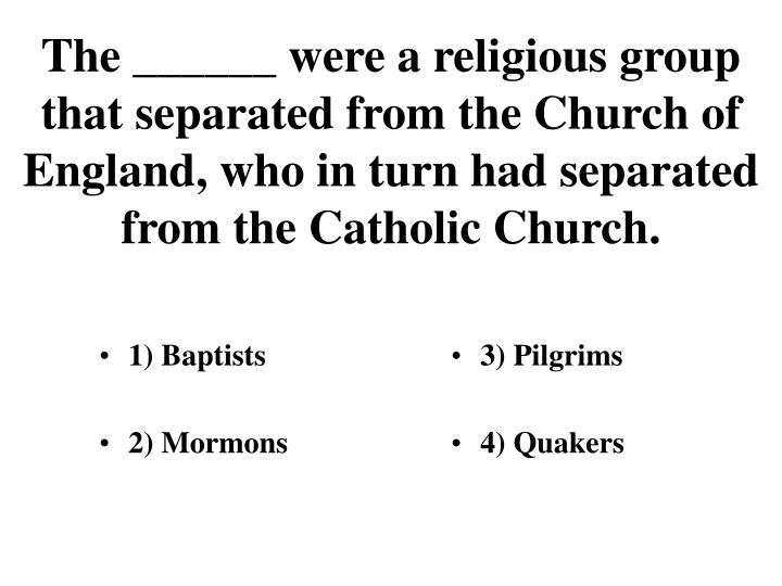 1) Baptists