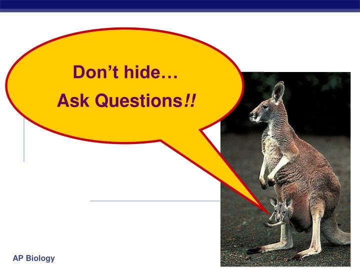 Don't hide…