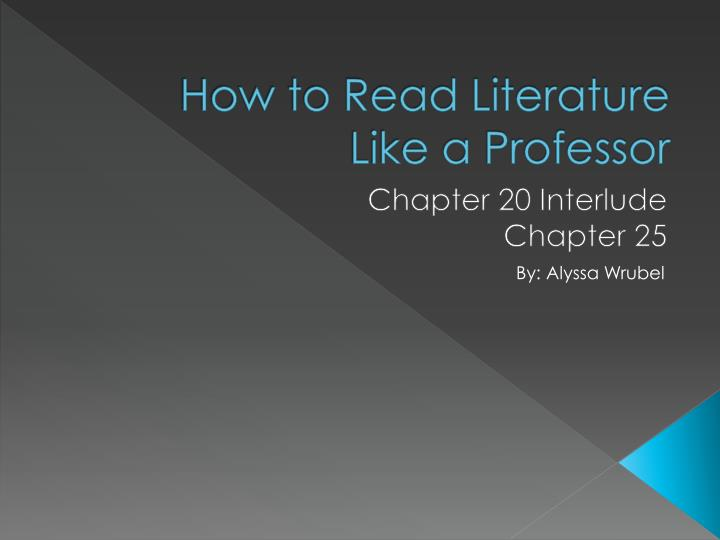 chapter 11 how to read literature like a professor Chapter 11 summary  the things they carried is a collection of twenty-two short stories by tim o'brien  literature study guides.