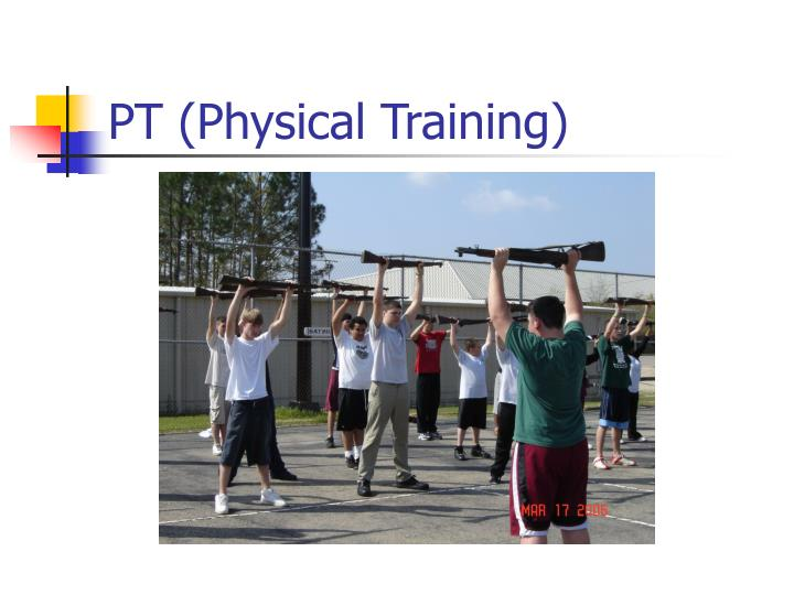 PT (Physical Training)