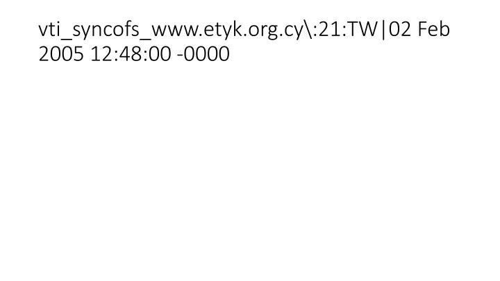 vti_syncofs_www.etyk.org.cy\:21:TW|02 Feb 2005 12:48:00 -0000