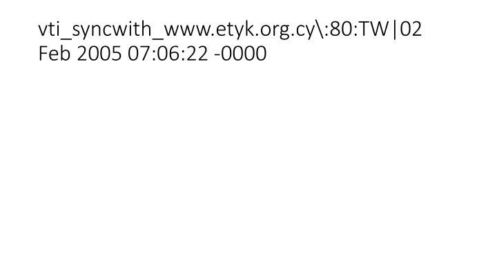 vti_syncwith_www.etyk.org.cy\:80:TW|02 Feb 2005 07:06:22 -0000