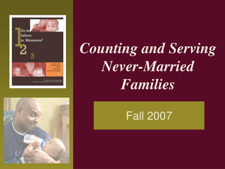 Counting and serving never married families