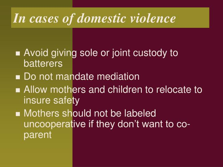 In cases of domestic violence