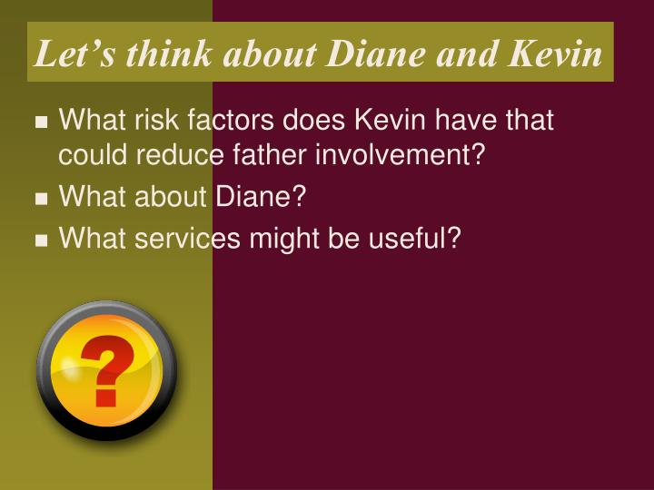 Let's think about Diane and Kevin