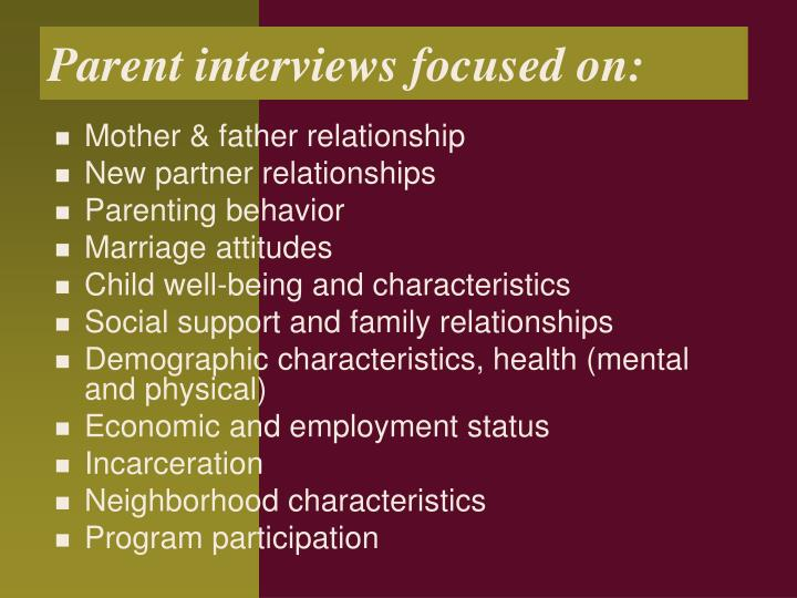 Parent interviews focused on: