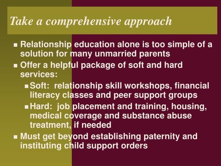 Take a comprehensive approach