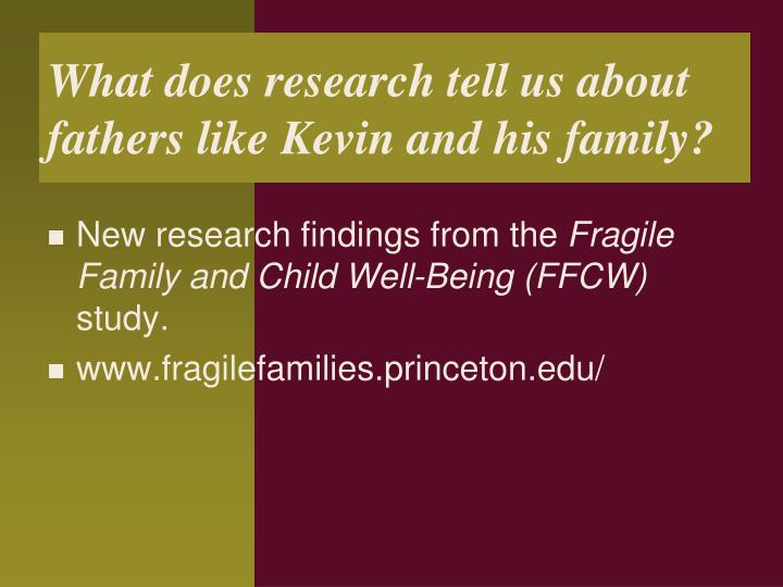 What does research tell us about fathers like Kevin and his family?