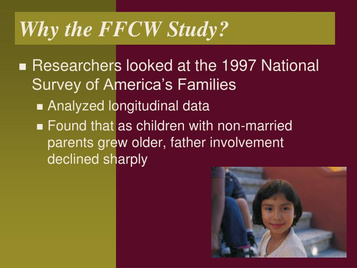 Why the FFCW Study?
