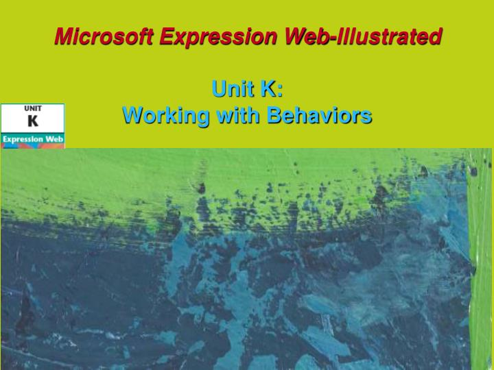 Microsoft expression web illustrated unit k working with behaviors
