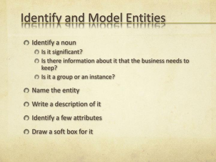Identify and Model Entities