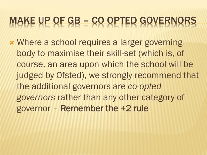 Where a school requires a larger governing body to maximise their skill-set (which is, of course, an area upon which the school will be judged by Ofsted), we strongly recommend that the additional governors are