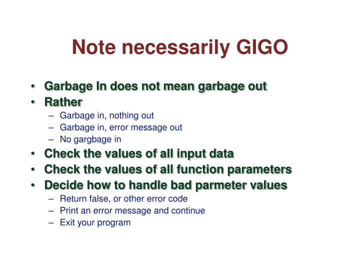 Note necessarily GIGO