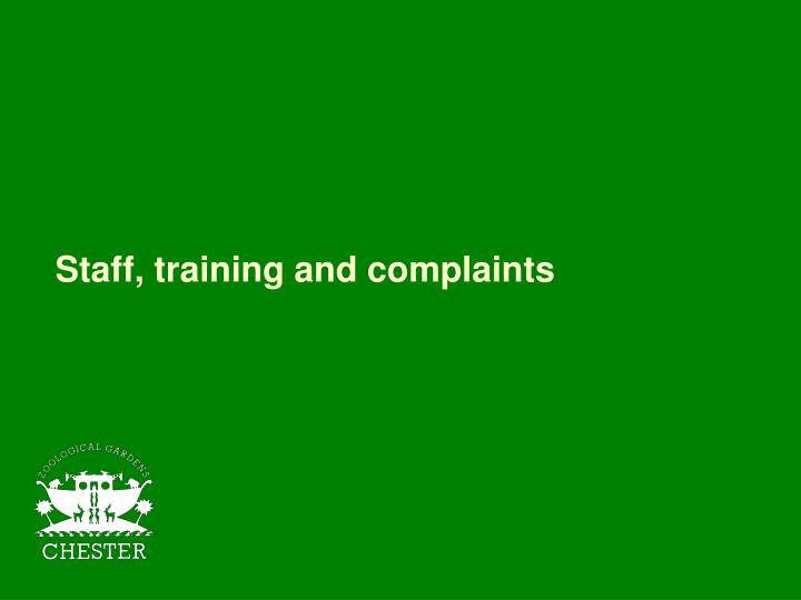 Staff, training and complaints