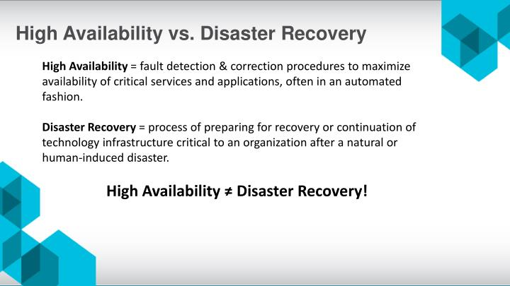 High Availability vs. Disaster Recovery