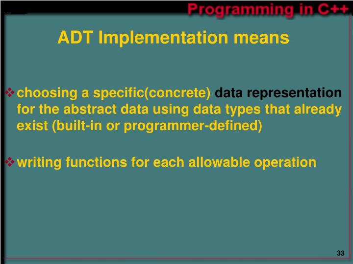 ADT Implementation means
