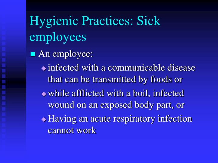Hygienic Practices: Sick employees