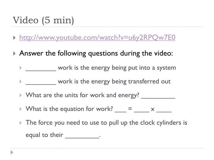 Video (5 min)