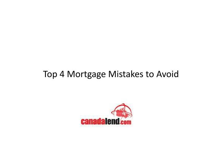 top 4 mortgage mistakes to avoid