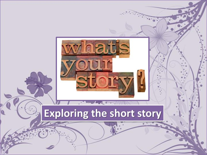 Exploring the short story