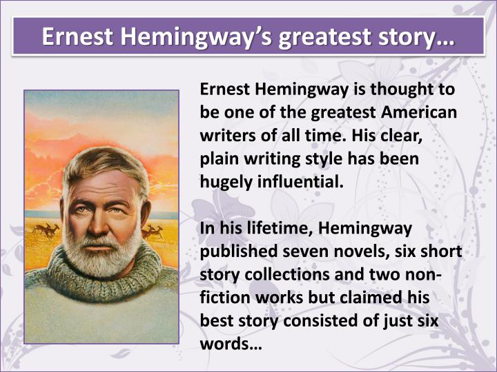 Ernest Hemingway's greatest story…