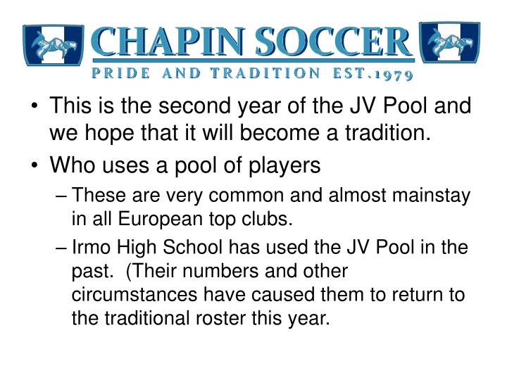 This is the second year of the JV Pool and we hope that it will become a tradition.