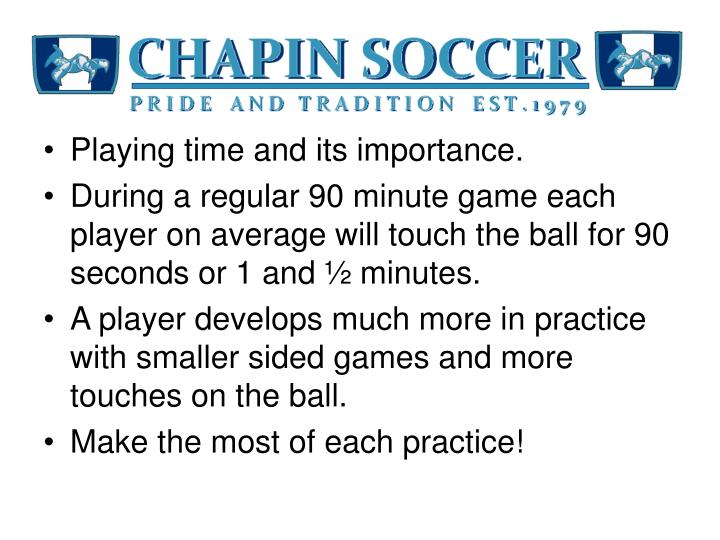 Playing time and its importance.