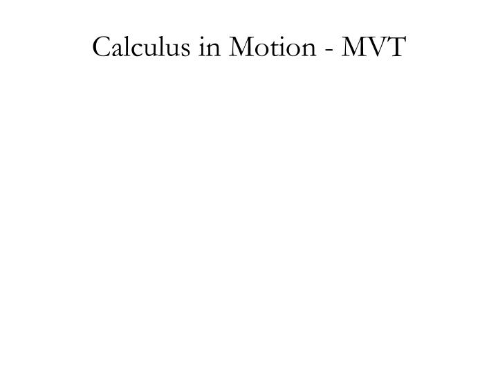 Calculus in Motion - MVT