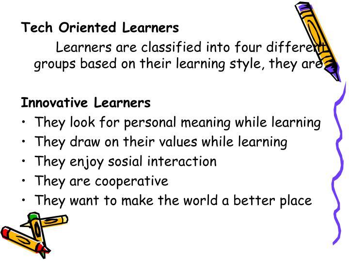 Tech Oriented Learners