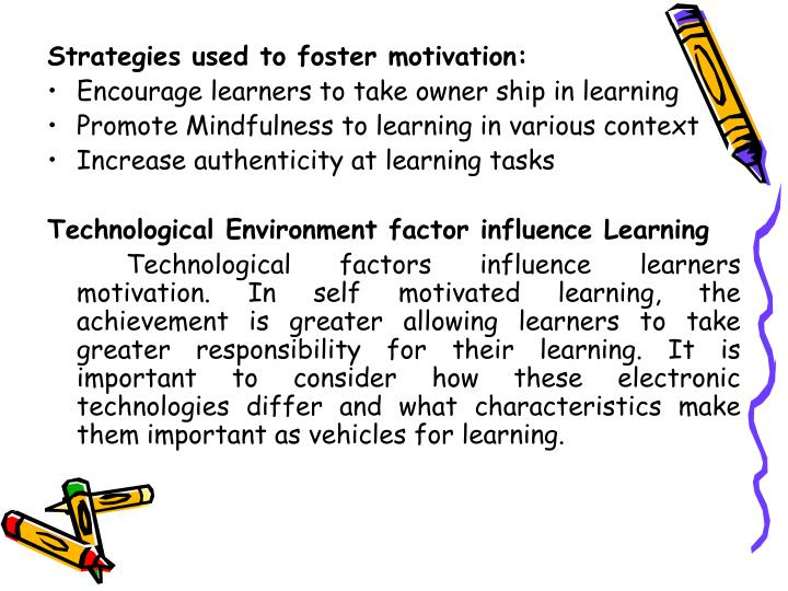 Strategies used to foster motivation: